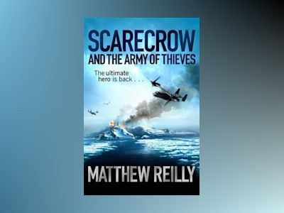 Scarecrow and the Army of Thieves av Matthew Reilly