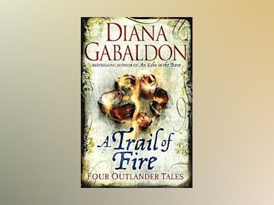 A Trail of Fire av Diana Gabaldon