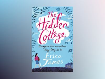 The Hidden Cottage av Erica James