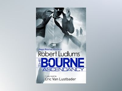 The Bourne Ascendancy av Robert Ludlum