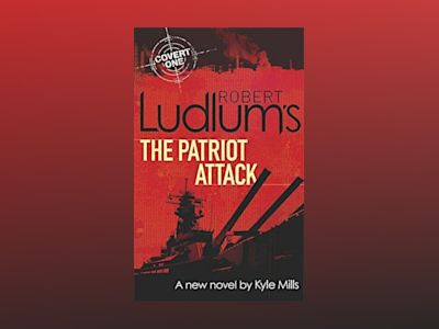 Robert Ludlum's The Patriot Attack av Robert Ludlum