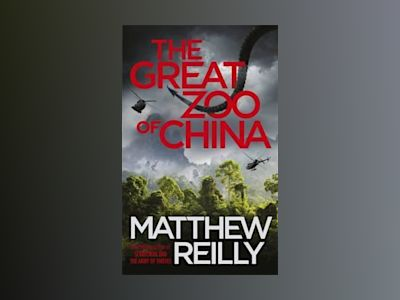 The Great Zoo of China av Matthew Reilly