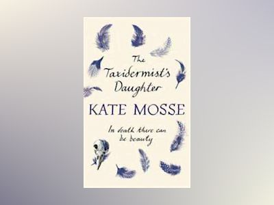 The Taxidermist's Daughter av Kate Mosse