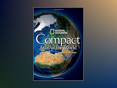 National Geographic Compact Atlas of the World, Second Edition av National Geographic