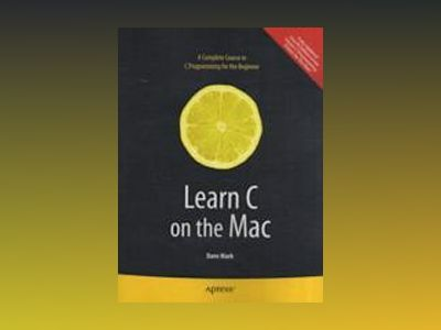 Learn C on the Mac av Mark
