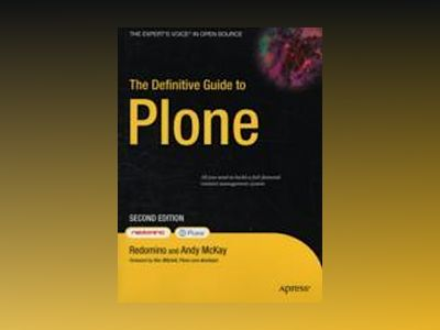 The Definitive Guide to Plone, Second Edition av Reale
