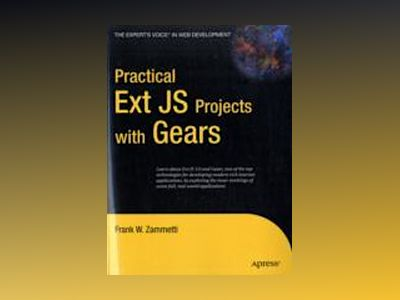 Practical Ext JS Projects with Gears av Zammetti