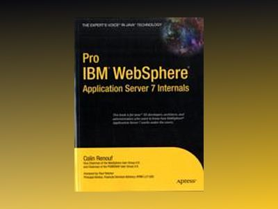 Pro (IBM) WebSphere Application Server 7 Internals av Renouf