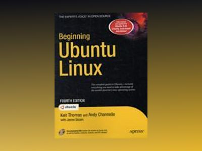 Beginning Ubuntu Linux, Fourth Edition av Thomas