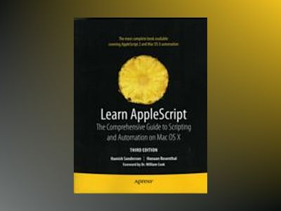 Learn AppleScript: The Comprehensive Guide to Scripting and Automation on M av Sanderson