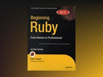 Beginning Ruby: From Novice to Professional, Second Edition av Cooper