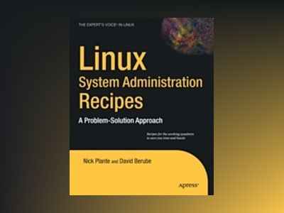 Linux System Administration Recipes: A Problem-Solution Approach av Kemp