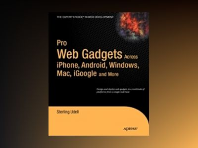 Pro Web Gadgets for Mobile and Desktop av Udell