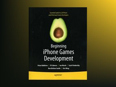 Beginning iPhone Games Development av Cabrera