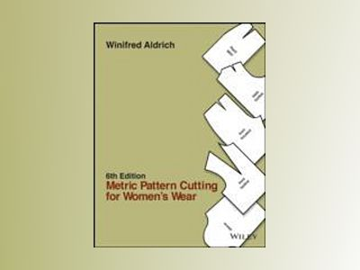 Metric Pattern Cutting for Women's Wear, 6th Edition av Winifred Aldrich