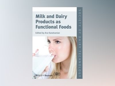 Milk and Dairy Products as Functional Foods av Kanekanian