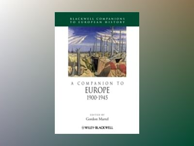 A Companion to Europe 1900-1945 av Gordon Martel