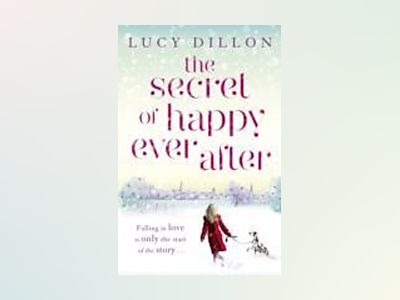 The Secret ofHappy Ever After av Lucy Dillon