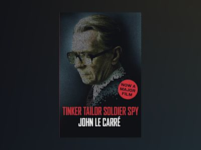 Tinker Tailor Soldier Spy (Film Tie-in) av John le Carré