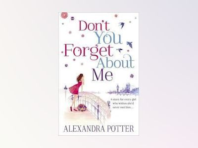 Don't You Forget About Me av Alexandra Potter