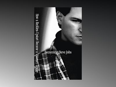 Becoming Steve Jobs av Brent Schlender