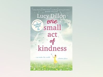 One Small Act of Kindness av Lucy Dillon