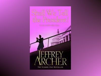 Shall We Tell the President av Jeffrey Archer