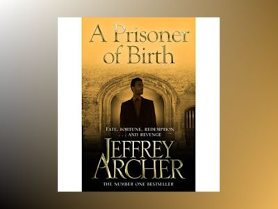 A Prisoner of Birth av Jeffrey Archer
