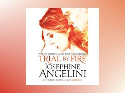 Trial By Fire: Crucible Book 1 av Josephine Angelini