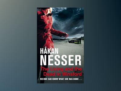 The Living and the Dead in Winsford av Hakan Nesser