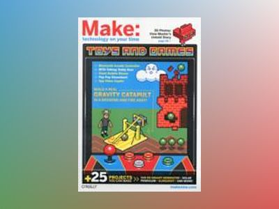 Make: Technology on Your Time Volume 28 av Mark Frauenfelder