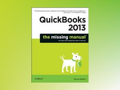 QuickBooks 2013: The Missing Manual av Bonnie Biafore