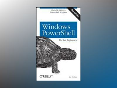Windows PowerShell Pocket Reference av Lee Holmes