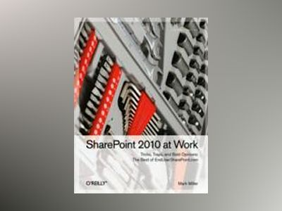 SharePoint 2010 at Work av Mark Miller