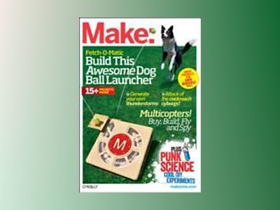 Make: Technology on Your Time Volume 31 av Mark Frauenfelder