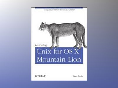 Learning Unix for OS X Mountain Lion av Dave Taylor