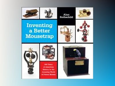 Inventing a Better Mousetrap av Alan Rothschild