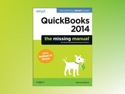 QuickBooks 2014: The Missing Manual av Bonnie Biafore