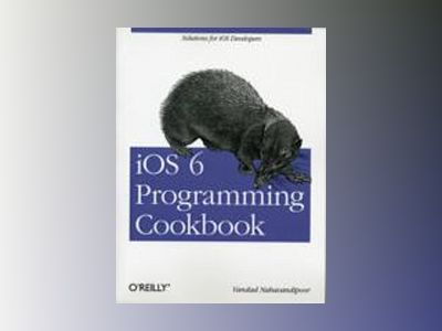iOS 6 Programming Cookbook av Vandad Nahavandipoor