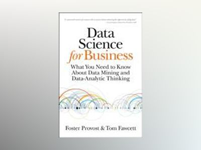 Data Science for Business av Foster Provost