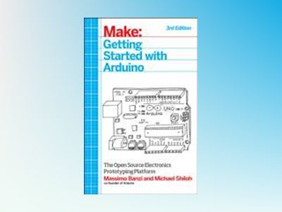 Getting Started with Arduino av Massimo Banzi