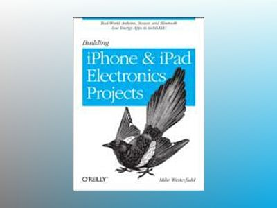 Building iPhone and iPad Electronic Projects av Mike Westerfield