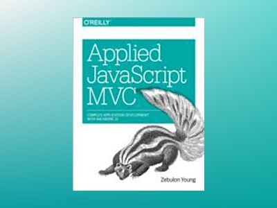 Applied JavaScript MVC av Zebulon Young