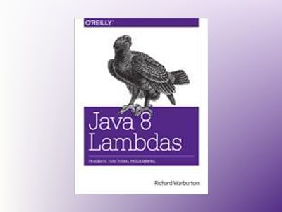 Java 8 Lambdas av Richard Warburton