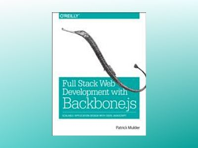 Developing Web Applications with Backbone.js av Patrick Mulder