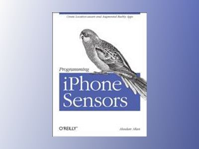 Programming iPhone Sensors av Alasdair Allan