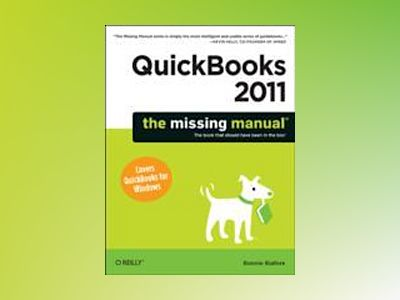QuickBooks 2011: The Missing Manual av Bonnie Biafore