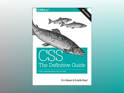 CSS: The Definitive Guide av Eric A. Meyer