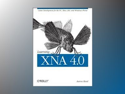 Learning XNA 4.0 av Aaron Reed