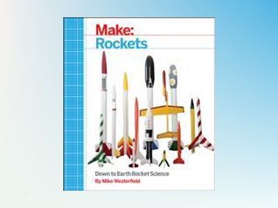 Make: Rockets av Mike Westerfield